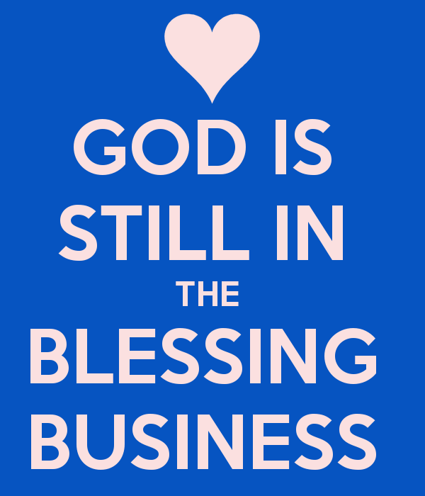 god-is-still-in-the-blessing-business-1