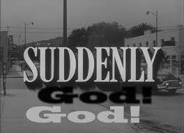 suddenly god