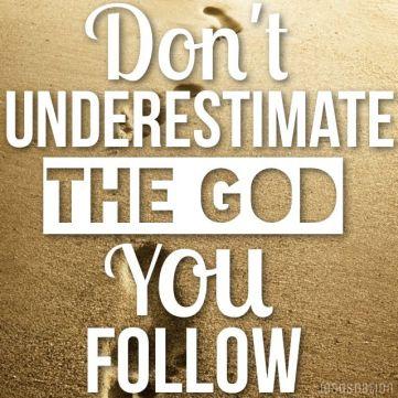 don't underestimate god