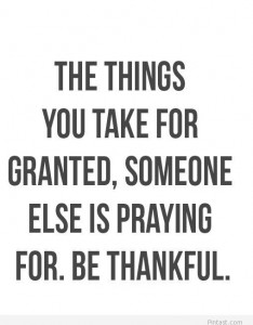 be grateful for what you have