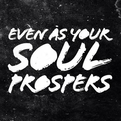 prosper your soul