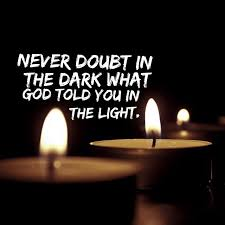dont' doubt what god told you in the light