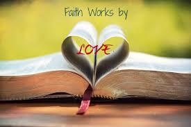 faith works by love 2