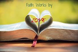 faith works by love 2