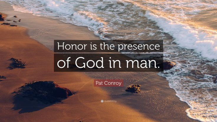 honour is the presence of god in man.jpg