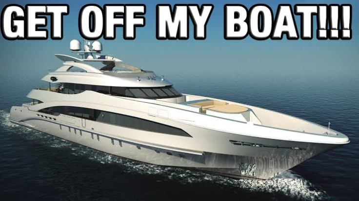get off my boat