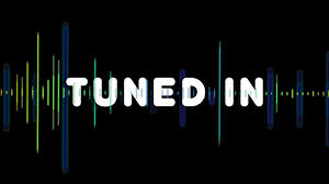 tuned in
